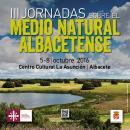 """PRESENTACIÓN DE """"LAS III JORNADAS DEL MEDIO NATURAL ALBACETENSE"""""""