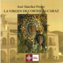 LA VIRGEN DE CORTES. ALCARAZ- José Sánchez Ferrer